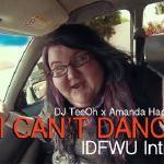DJ TeeOh x Amanda Hackey - I Can't Dance [IDFWU Intro]