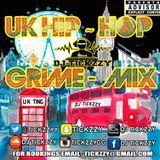 DJ TICKZZY - UK HOP & GRIME MIX (U.K TING) BY @TICKZZYY Cover Art