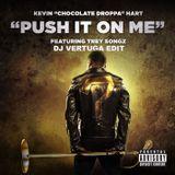 Dj Vertuga ✪ - Push It on Me (Dj Vertuga Edit) Cover Art