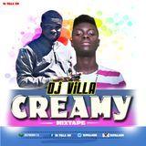 Dj Villa GH - CREAMY MiXTAPE Cover Art