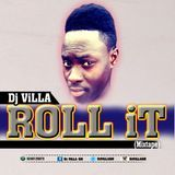 Dj Villa GH - ROLL iT MiXTAPE Cover Art