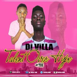 Dj Villa GH - Talent Over Hype Mixtape (#TOH) Cover Art