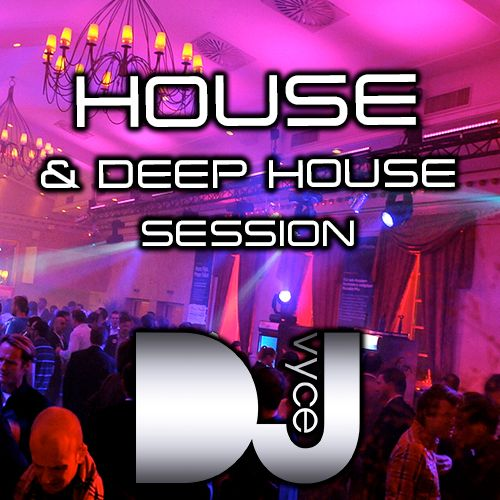 Dj vyce house deep house session uploaded by dj vyce for Top deep house tracks of all time