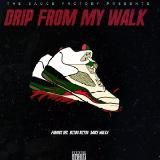 DJ WARFACE - Drip From My Walk (Ft. Rizzoo Rizzoo & Sauce Walka) Cover Art