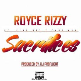 Royce Rizzy Ft. King Mez & Chox-Mak