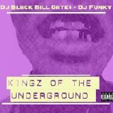 DJ Black Bill Gates x DJ Funky - Kings of The Underground 1