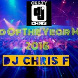 DJ Chris F - MY END OF THE YEAR MIX 2016 Cover Art