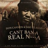 DJCHUCKT - Can't Ban A Real Nigga (Hosted By Don Cannon) Cover Art