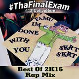 DJ Cotton Here @DJCottonHere - Tha Final Exam 2K16 (Best Of 2016 Mix) [Side A] Single MP3 Version Cover Art