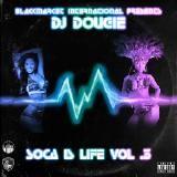 DJDOUGIE_BM - SOCA IS LIFE VOL.3 2016 Cover Art