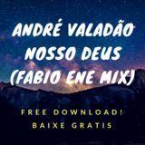 Dj Fabio Ene - Andre Valadao - Nosso Deus (Fabio Ene Mix) Cover Art