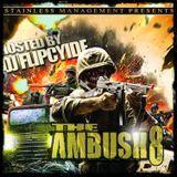 DjFlipcyide - The Ambush 8 Hosted by DJ Flipcyide Cover Art