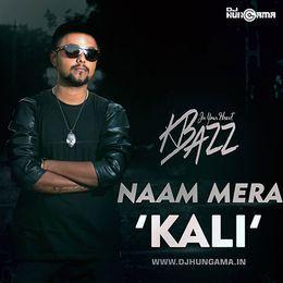 DJHungama - Naam Mera Kali - K-Bazz Cover Art