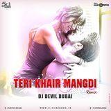 DJHungama - Teri Khair Mangdi Remix - DJ Devil Dubai Cover Art