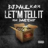 DJ Paul KOM - Let 'M Tell It ft. Dave East [RADIO] Cover Art