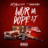 DJ Paul KOM - Wur Da Dope At Cover Art