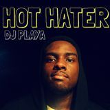 DJ Playa - Hot Hater Cover Art