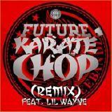 DJQuan718 Official - Future ft Lil Wayne & MGK-Karate Chop Remix Cover Art