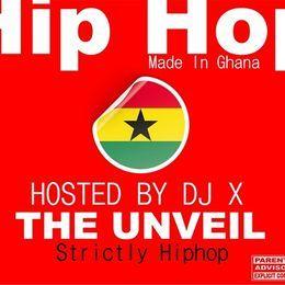 DjX-Muzik GH - Dj X - The Unveil [Strictly Hiphop] Cover Art