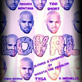 Chris Brown -  Loyal Remix ft. French Montana, Tyga, Too Short, & K. Michelle (S&C @dogsta_the_problem)
