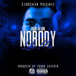 Dojah Da Don - Nobody like me Cover Art