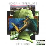 Dom Deshawn - Moods & Interludes Cover Art