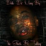 DopeBoyent - The Streets Be Talkin Cover Art