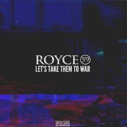 Royce Da 5'9'' - Let's Take Them To War (Freestyle)