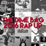 Dotgotit.com - The Dime Bag: 2016 Rap Up Cover Art