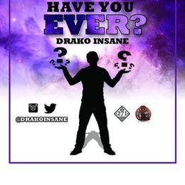 Drako Insane - Have you ever Cover Art