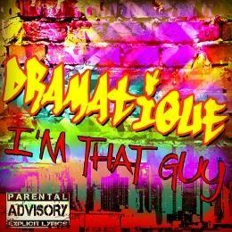 DraMatiQue - I'm That Guy Cover Art