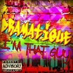 DraMatiQue - I'm That Guy Cover Art