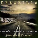 Drawzilla - Here's Where It Starts  Cover Art
