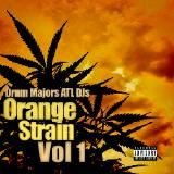 Drum Majors ATL - Orange Strain Vol 1 Cover Art
