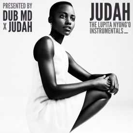 JUDAH & Dub MD - The Lupita Nyong'o Instrumentals