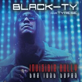 DubCNN - Black Ty aka Tyrese - Invisible Bully: The Lost Tapes
