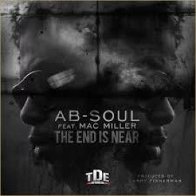 Ab-Soul  - The End Is Near Featuring Mac Miller