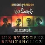 EDGANZ RƎMIXΛH☢LICXZ! - EdGanz Remixaholicxz! + Bondan Ft F2B - Tak Terkalahkan (Hype Mix).mp3 Cover Art