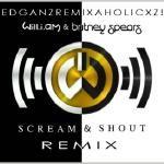 EDGANZ RƎMIXΛH☢LICXZ! - Will.I.Am Ft Britney - Scream & Shout (FREAK_UP) Cover Art