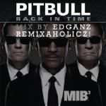 EDGANZ RƎMIXΛH☢LICXZ! - EdGanz Remixaholicxz! + Pitbull - Back In Time (Hype Mix).mp3 Cover Art