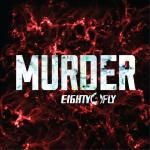 Eighty4 Fly - Murder prod AdoTheGod (Black) Cover Art