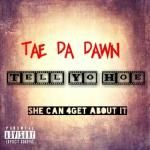Tae Da Dawn - Tell Yo Hoe (Dirty) Cover Art