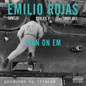 Emilio Rojas – Lean On Em (con Iamsu!, Styles P & Troy Ave)