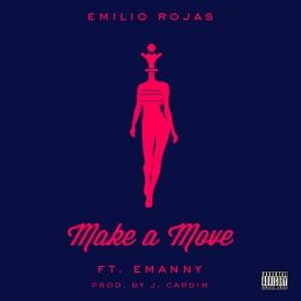 Emilio Rojas – Make A Move (con Emanny)