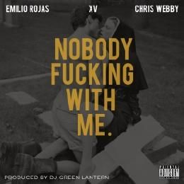 Emilio Rojas - Nobody Fucking With Me Cover Art
