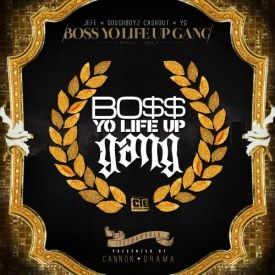 Entergamenet - Young Jeezy, Doughboyz Cashout & YG – Boss Yo Life Up Gang Cover Art