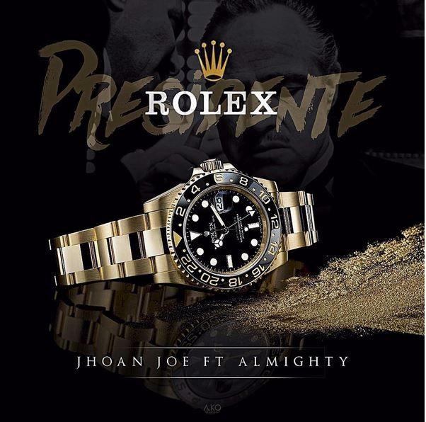 "Rolex Song Download >> Jhoan Joe - ""Presidente Rolex"" ft. Almighty - Download | Added by evercfm | Audiomack"