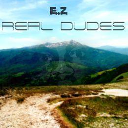 E.Z Man Killa - Real Dudes Cover Art