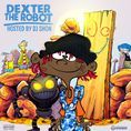 Famous Dex - Dexter The Robot Cover Art