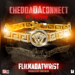 Chedda quot flick of dat wrist quot ft t wayne download added by tracks